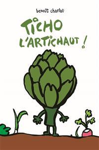 """""""Ticho l'artichaut""""  """