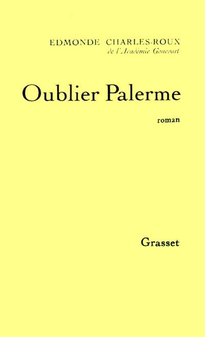 Edmonde Charles-Roux pour Oublier Palerme (Paris, Grasset, 1966)  |