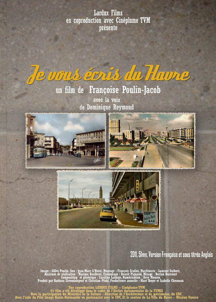 Je vous écris du Havre de Françoise Poulin-Jacob, France, 2011, 52 min |