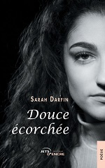 RENCONTRE AVEC SARAH DARFIN AUTOUR DE SON LIVRE « DOUCE ÉCORCHÉE » (ÉDITIONS JETS D'ENCRE, 2019) |